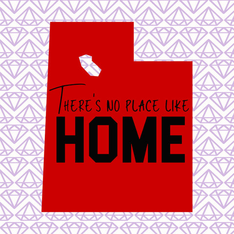 Utah SVG , There's No Place Like Home, UT SVG File