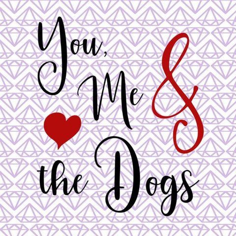SVG You Me & The Dogs, Pet SVG File
