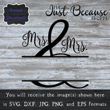 SVG Mrs & Mrs Personalized Wedding Decor SVG Anniversary Svg Love Svg Rustic Gallery Wall Home Romantic DIY Sign Svg Cut File