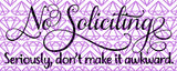 No Soliciting SVG Design Cricut Cut File Decal Design DIY Sign SVG Don't Make It Awkward Front Door Front Porch Entry Decor Samantha Font