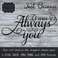 SVG It Was Always You, Wedding SVG File