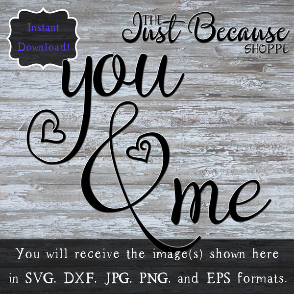 You & Me SVG PNG JPG dxf eps Cut File, Cricut Silhouette Machine Decal Design, Marriage Love, Fancy Font, Hearts, Relationship Celebration