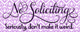 No Soliciting Weird SVG PNG JPG dxf eps Cut File Cricut Silhouette Machine Decal Design Motivational Inspiring Inspire Samantha Font Fancy
