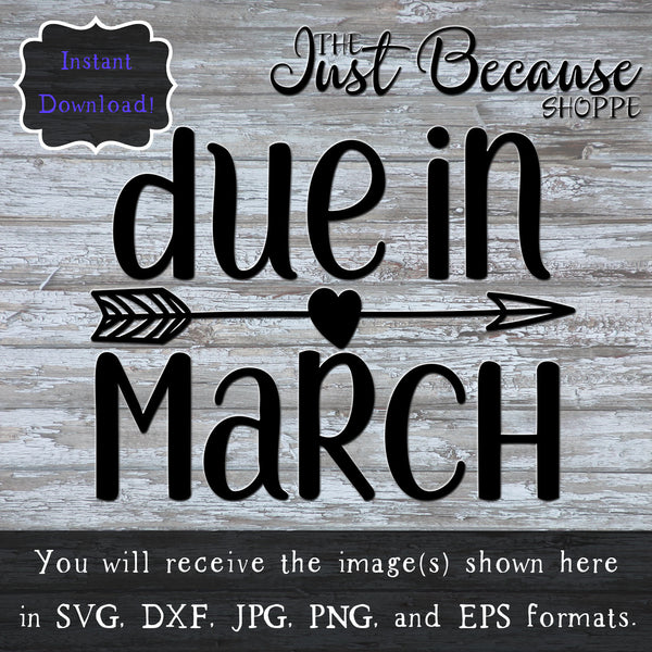 Due In March SVG PNG JPG dxf eps Cut File, Cricut Silhouette Machine Decal Design, Marriage Love, Fancy Font, Pregnancy Reveal Pride Baby