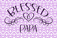 SVG Blessed Papa Family Svg Rustic Decor Svg Tote Svg Mug Decal Shirt Design Blessings Svg Family Blessings Family Gift DIY