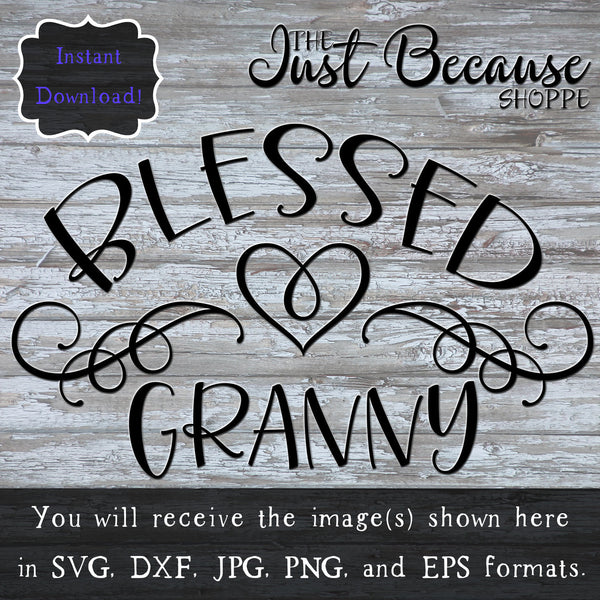 SVG Blessed Granny Family Svg Rustic Decor Svg Tote Svg Mug Decal Shirt Design Blessings Svg Family Blessings Family Gift DIY