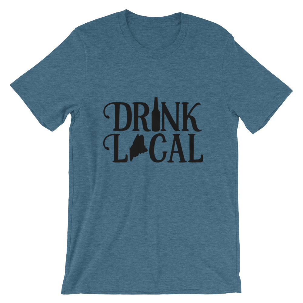 Drink Local Maine, Bar Shirt, Unisex Pub Apparel T-Shirt