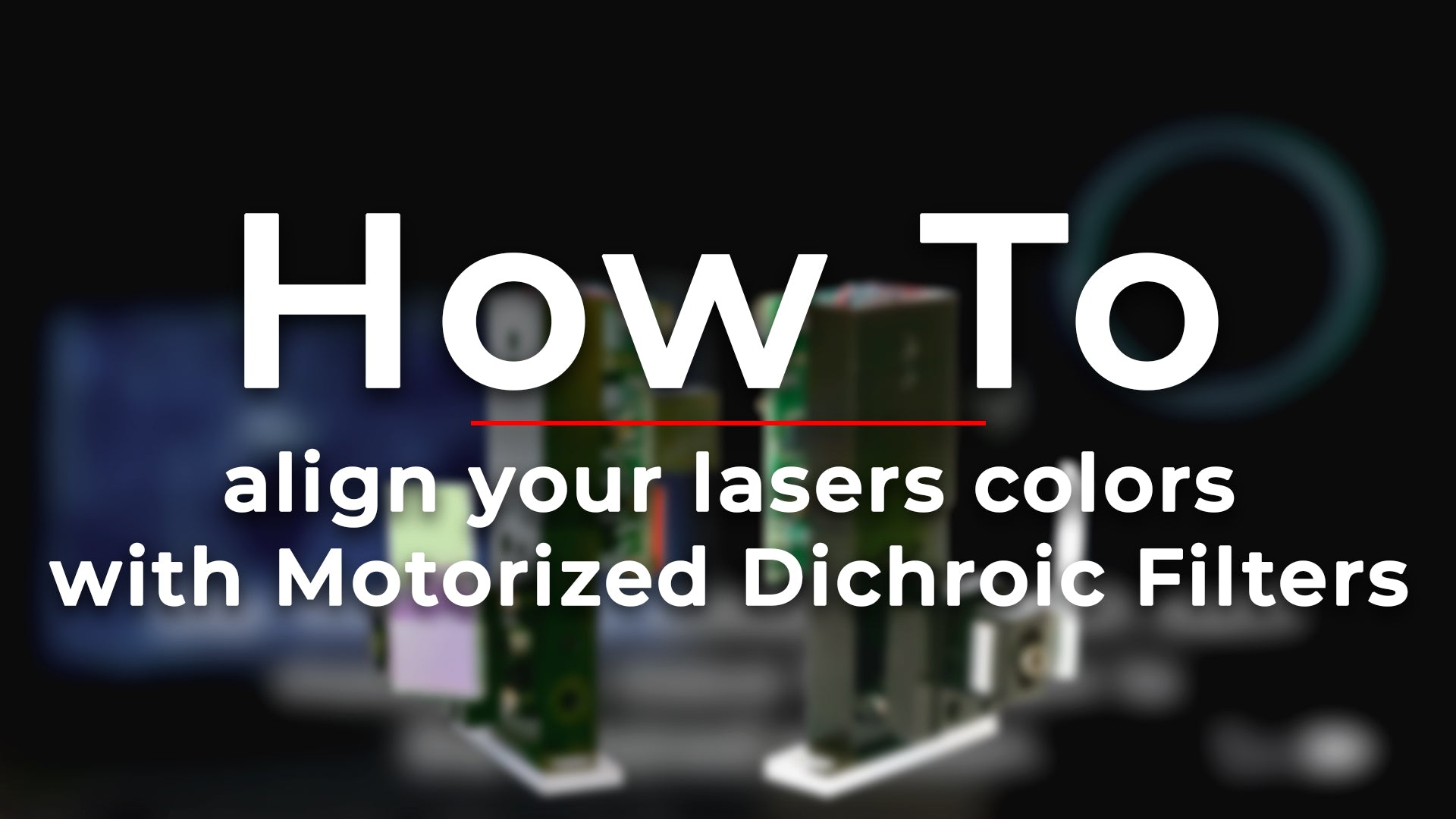 How to align your lasers colors with Motorized Dichroic Filters