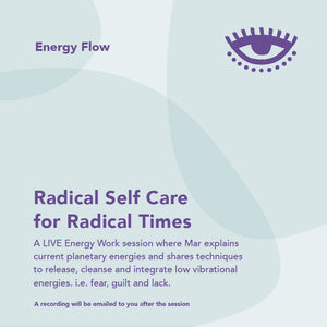 Webinar: Radical Self Care for Radical Times (Energy Flow)
