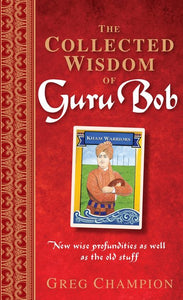 The Collected Wisdom Of Guru Bob (Book)