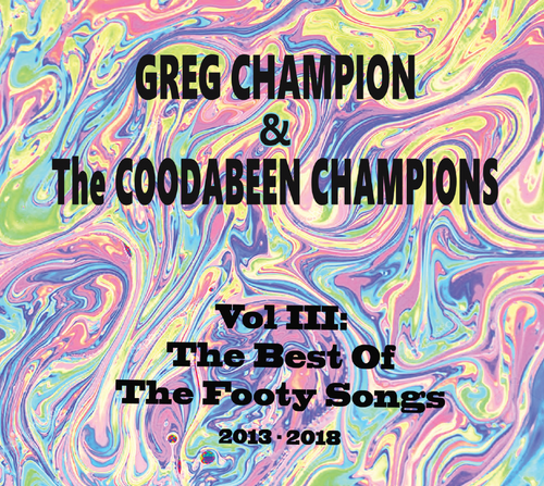 Greg Champion & The Coodabeen Champions - Vol III The Best of The Footy Songs (CD)