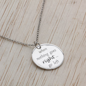 When nothing goes right go left memory pendant go left memory pendant aloadofball Gallery