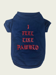 <h4>Feel Like Pawblo Tee</h4>