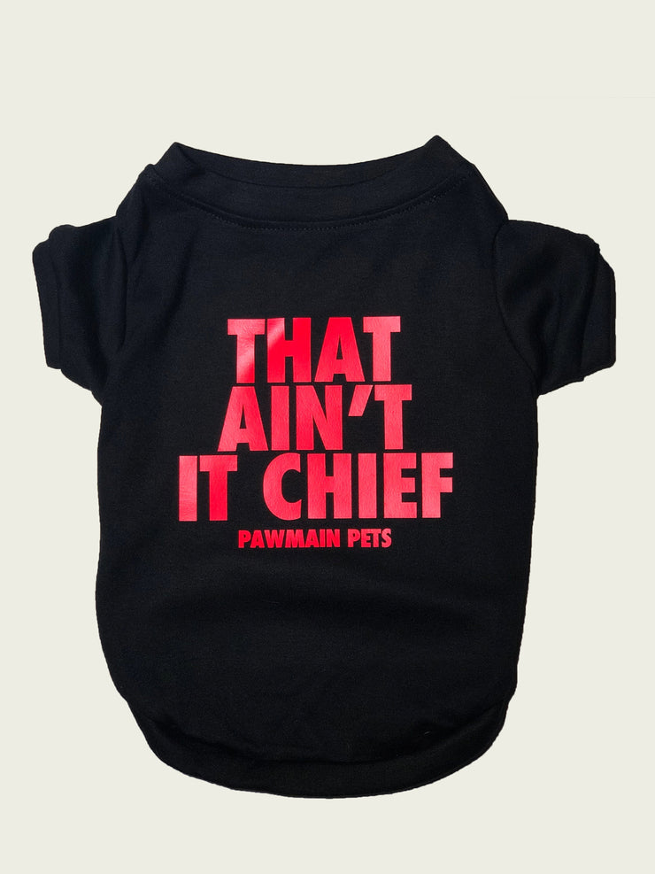<h4> That Ain't It Chief Tee </h4> <p>