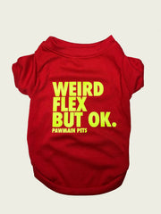 <h4> Weird Flex, But OK Tee </h4> <p>