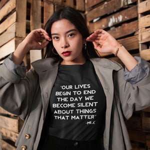 "Sustainable MLK Statement Hemp and Cotton Tee [Unisex] - Includes MLK Jr. Quote, ""Our lives begin to end the day..."""