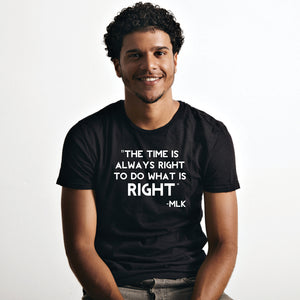 "Sustainable MLK Statement Hemp and Cotton Tee [Unisex] - Includes MLK Jr. Quote, ""The time is always right, to do what is right"""