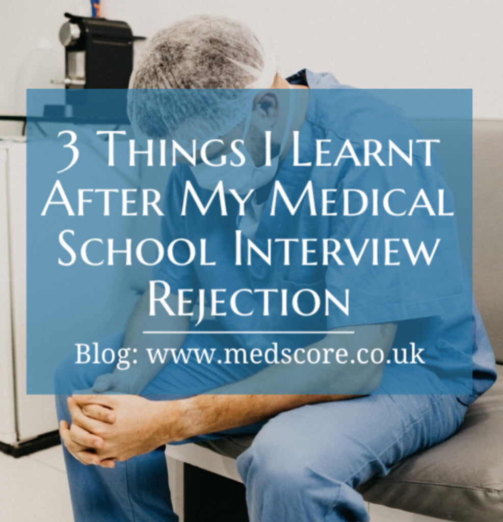 3 Things I Learnt After My Medical School Interview Rejection