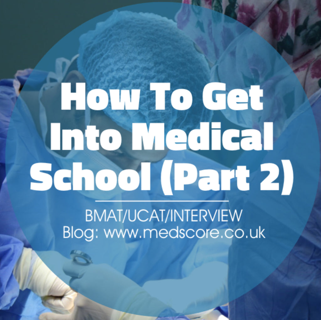How to Get Into Medical School (Part 2)