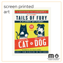 Modern Ornament's Tails of Fury Screen Printed Art