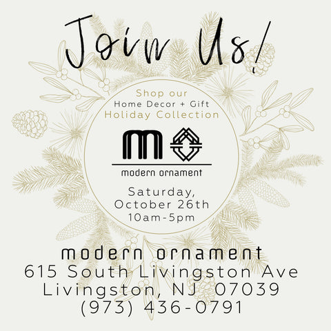 Holiday Collection Shopping Event at Modern Ornament!