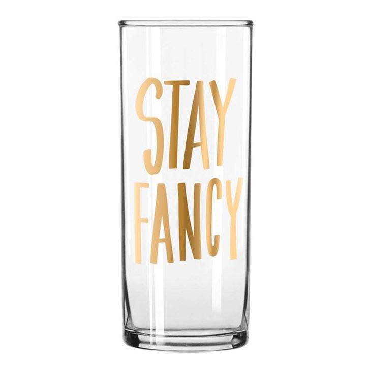 Stay Fancy Drinking Glass