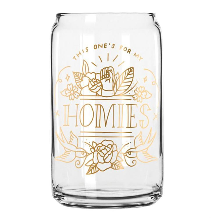 For My Homies Drinking Glass