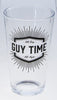 Guy Time Drinking Glass