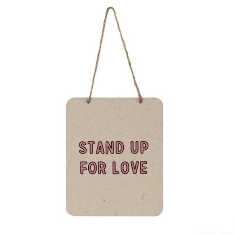 Stand Up For Love Sign