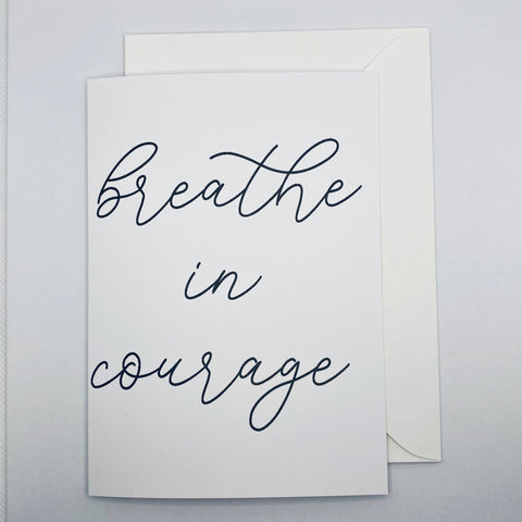 Breathe in Courage Greeting Card