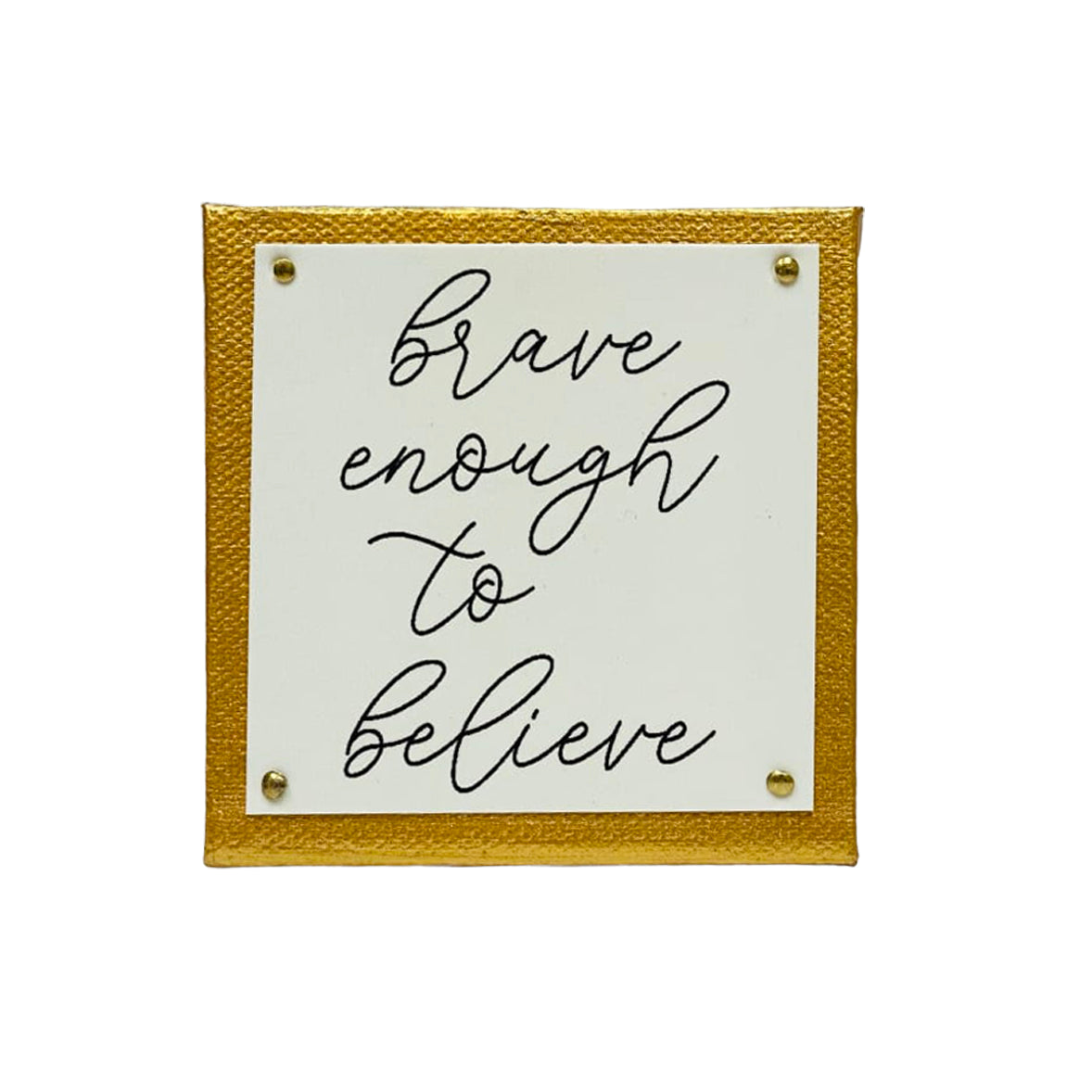 Brave Enough Gold Mini Inspirational Sign