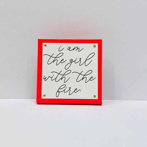 I am the Girl with the Fire Hot Pink Mini Inspirational Sign
