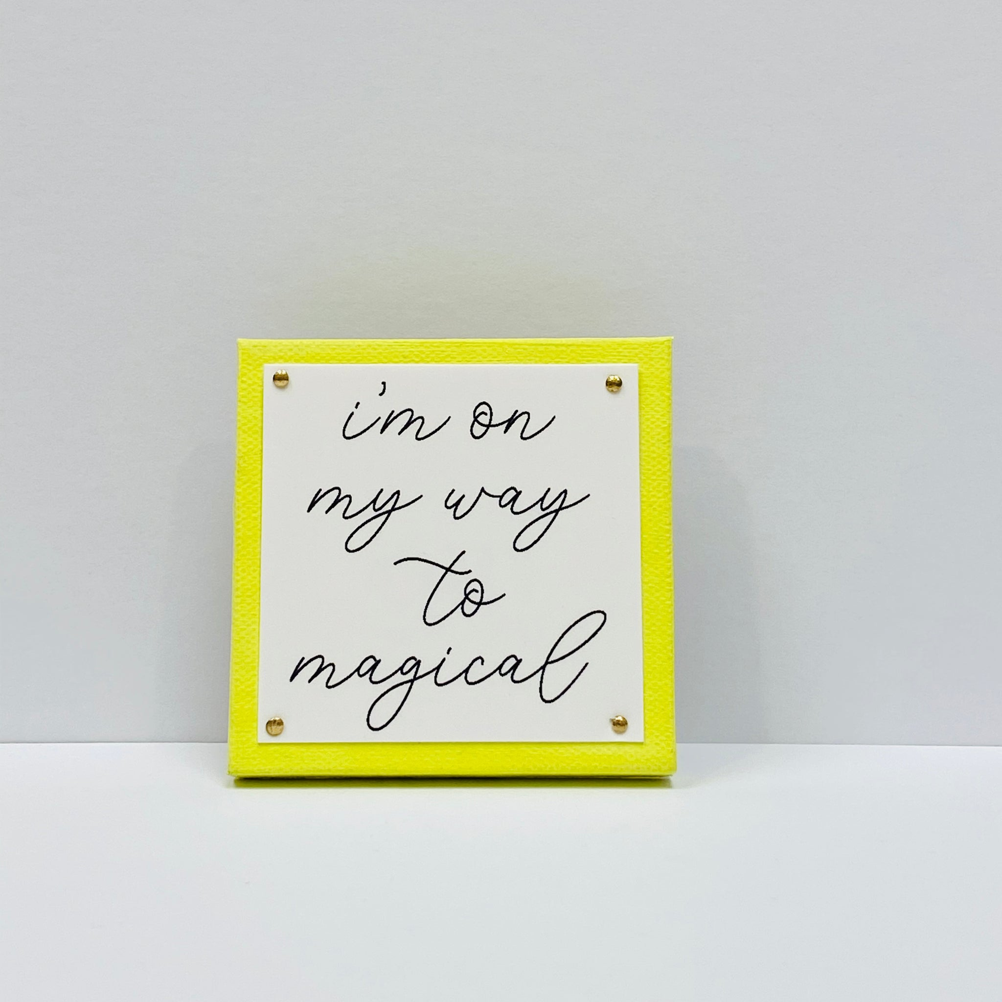 I'm on My Way to Magical Neon Yellow Mini Inspirational Sign
