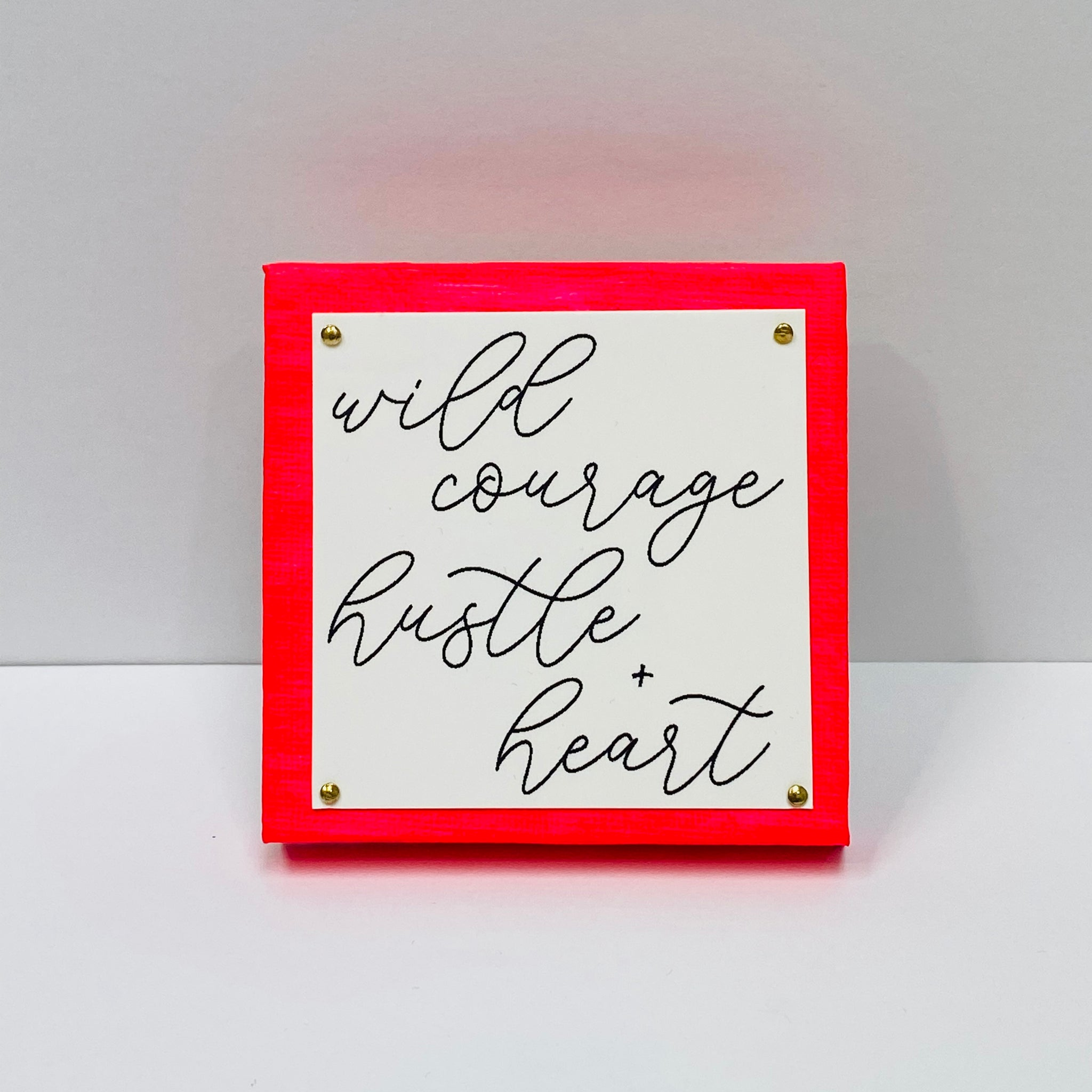 Wild Courage Hot Pink Mini Inspirational Sign