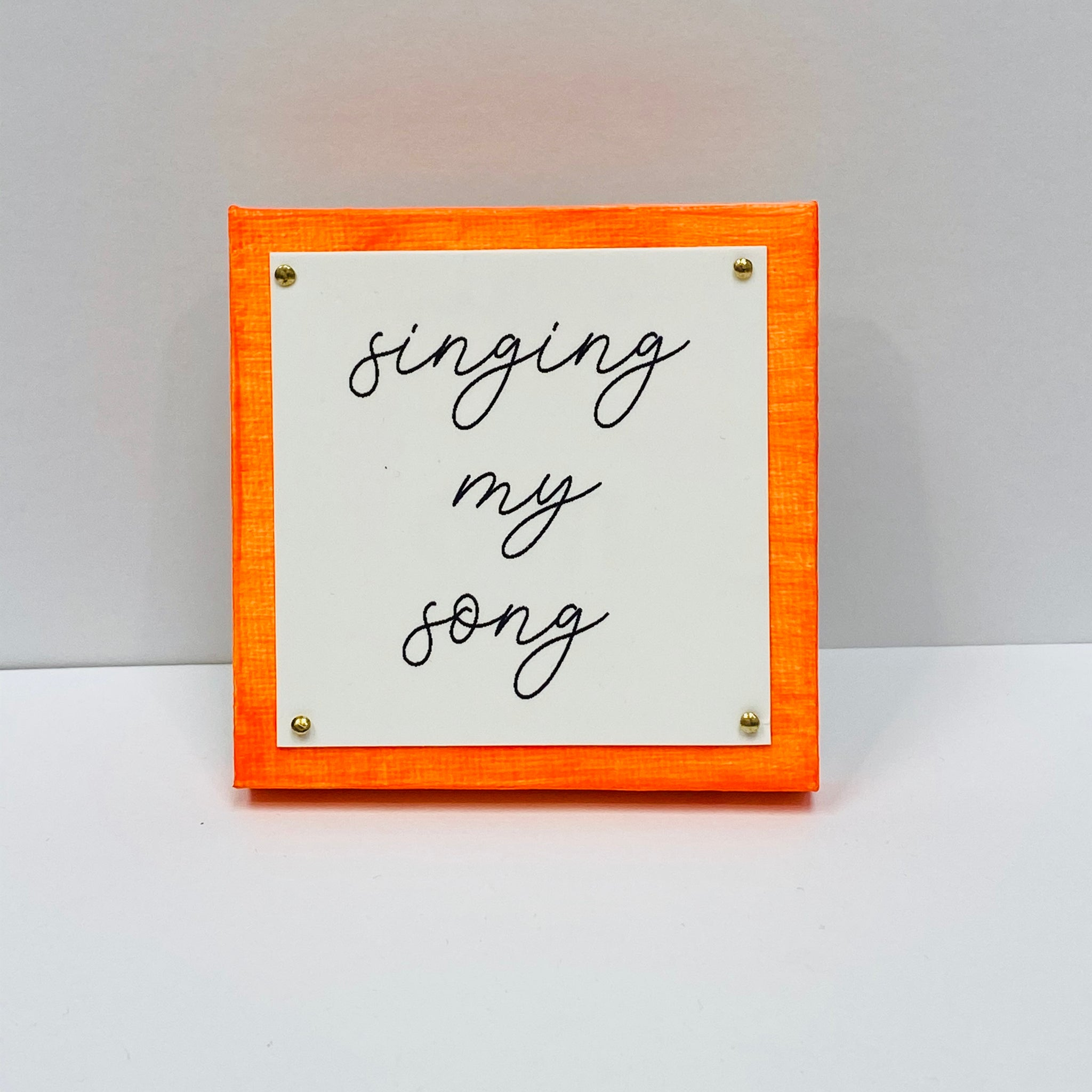 Singing My Song Neon Orange Mini Inspirational Sign