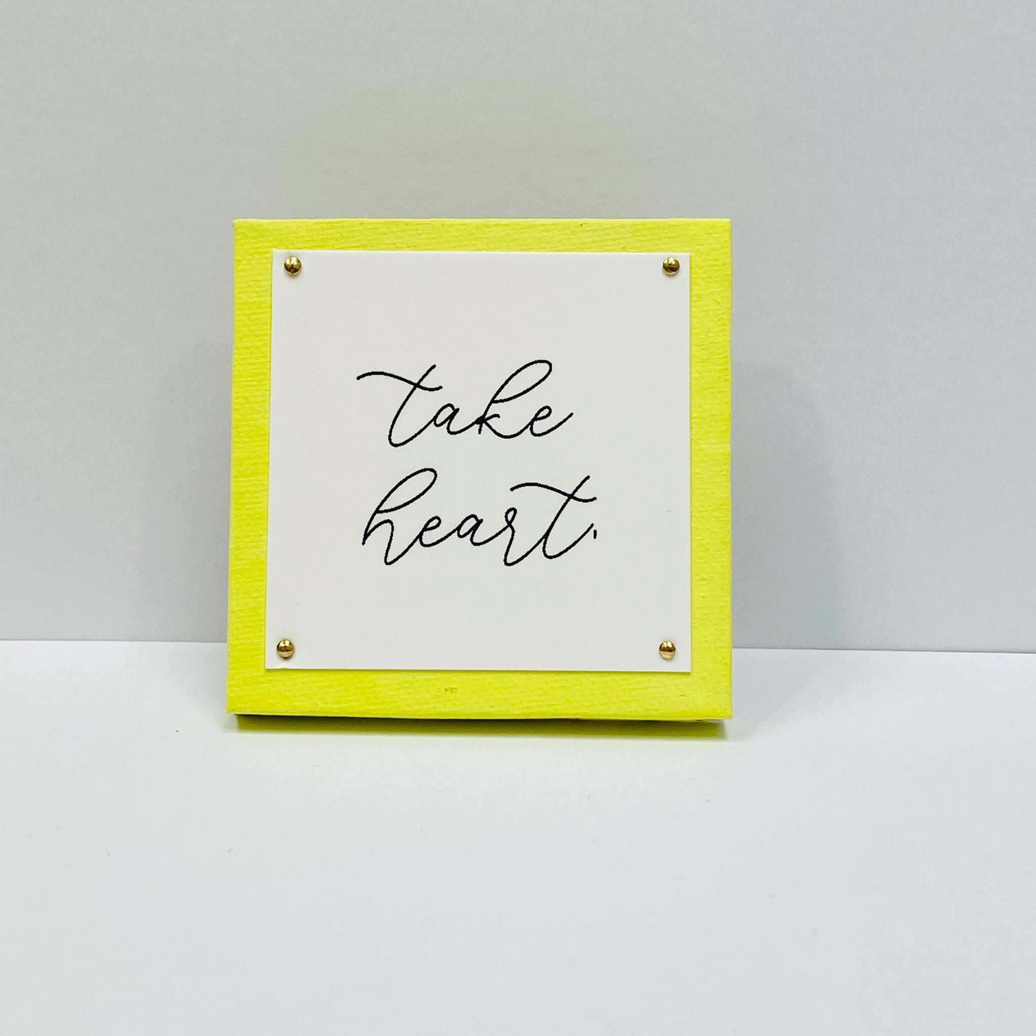 Take Heart Neon Yellow Mini Inspirational Sign