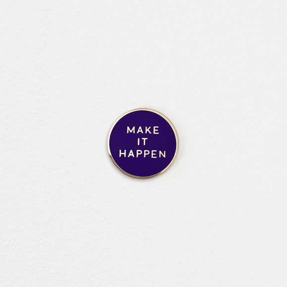 Make it Happen Enamel Pin