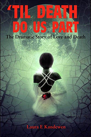 "- EBOOK - ""Til Death Do Us Part: The dramatic story of love and death"" - SZERDS"