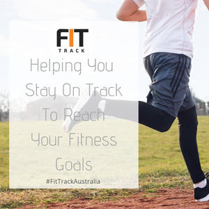 FitTrack Australia - Helping You Stay on Track to Reach Your Health & Fitness Goals