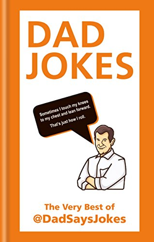 Dad Jokes: The very best of @DadSaysJokes (Dad Says Jokes)