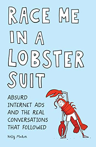 Race Me in a Lobster Suit: Absurd Internet Ads and the Real Conversations that Followed.