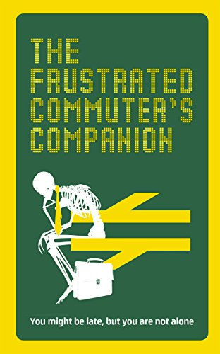 The Frustrated Commuter's Companion: A survival guide for the bored and desperate.