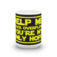 "15oz Mug (Black) - Design ""Help Me Stack Overflow. You're My Only Hope."""