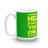 "15oz Mug (Green) - Design ""Help Me Stack Overflow. You're My Only Hope."""