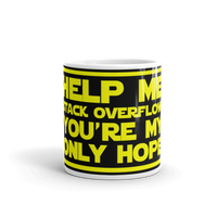 "11oz Mug (Black) - Design ""Help Me Stack Overflow. You're My Only Hope."""