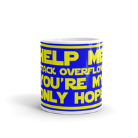 "11oz Mug (Blue) - Design ""Help Me Stack Overflow. You're My Only Hope."""