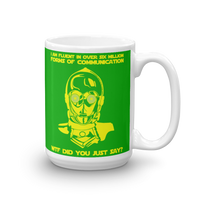 "15oz Mug (Green) - Design ""Six Million Forms Of Communication"""