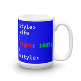 "15oz Mug (Blue) - Design ""Class Wife 100% Right"""
