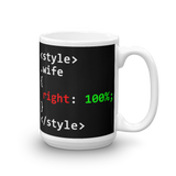 "15oz Mug (Black) - Design ""Class Wife 100% Right"""