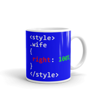 "11oz Mug (Blue) - Design ""Class Wife 100% Right"""
